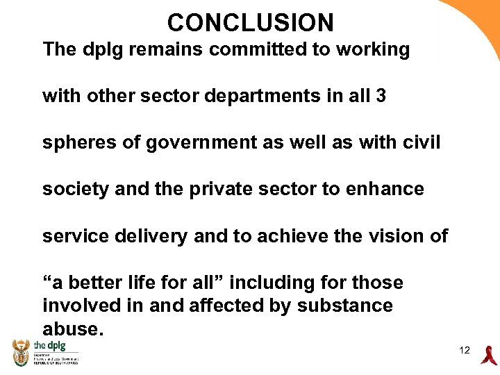 CONCLUSION The dplg remains committed to working with other sector departments in all 3