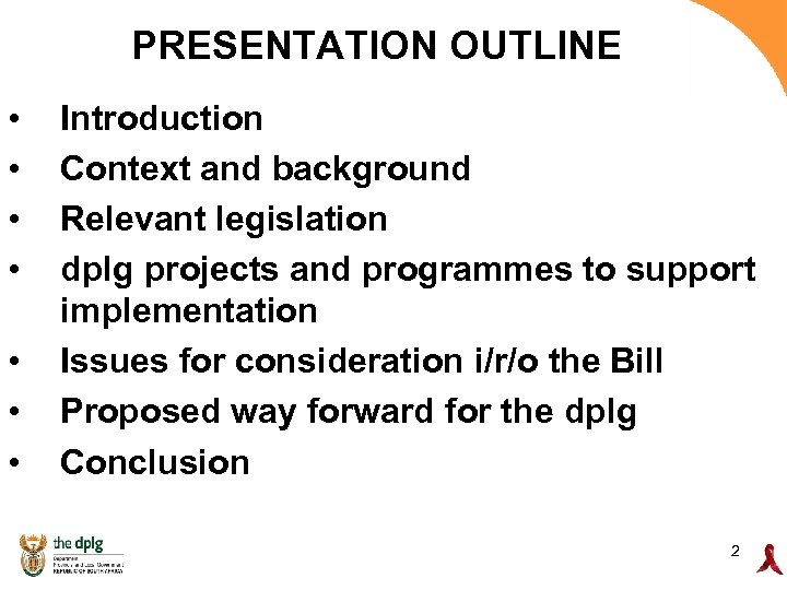PRESENTATION OUTLINE • • Introduction Context and background Relevant legislation dplg projects and programmes
