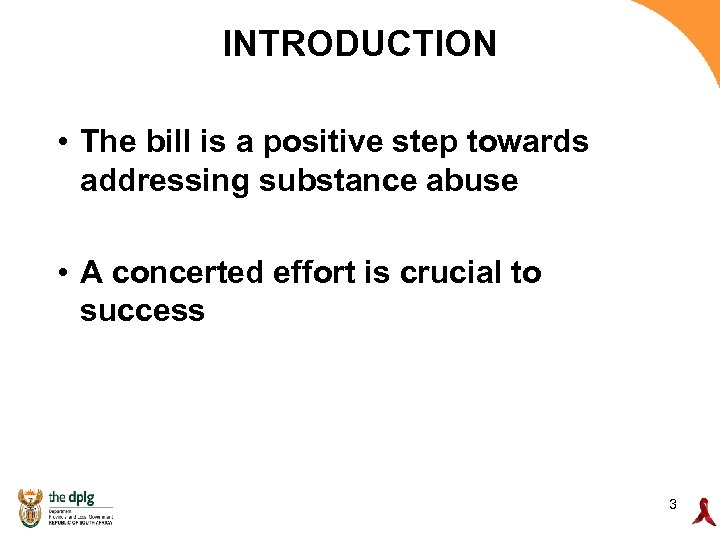 INTRODUCTION • The bill is a positive step towards addressing substance abuse • A