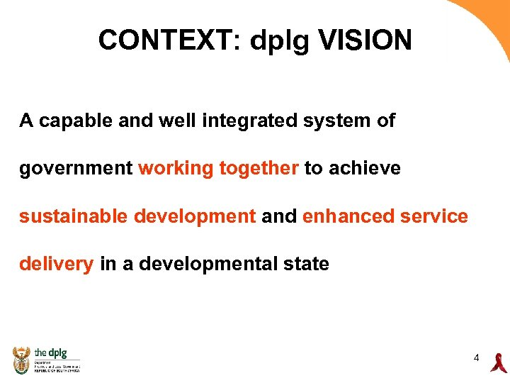 CONTEXT: dplg VISION A capable and well integrated system of government working together to