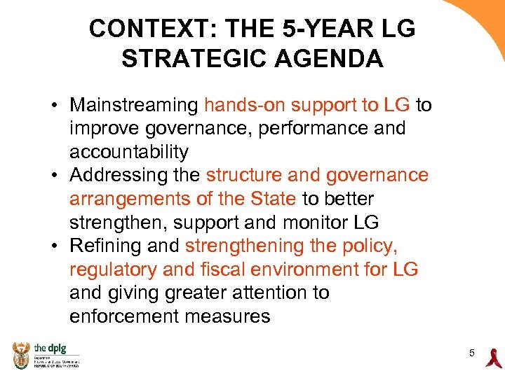 CONTEXT: THE 5 -YEAR LG STRATEGIC AGENDA • Mainstreaming hands-on support to LG to