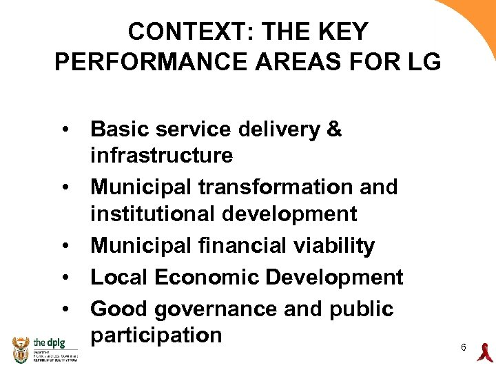 CONTEXT: THE KEY PERFORMANCE AREAS FOR LG • Basic service delivery & infrastructure •