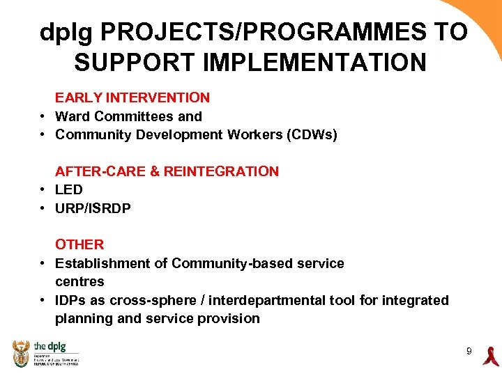 dplg PROJECTS/PROGRAMMES TO SUPPORT IMPLEMENTATION EARLY INTERVENTION • Ward Committees and • Community Development