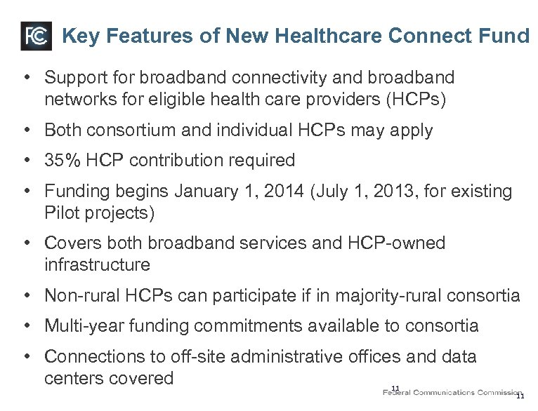 Key Features of New Healthcare Connect Fund • Support for broadband connectivity and broadband