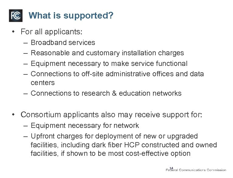 What is supported? • For all applicants: – – Broadband services Reasonable and customary