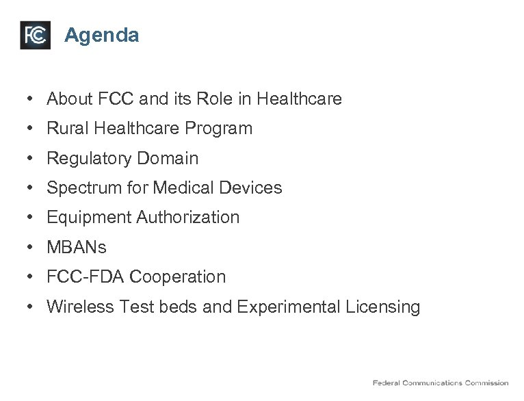 Agenda • About FCC and its Role in Healthcare • Rural Healthcare Program •