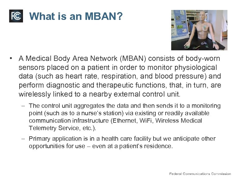 What is an MBAN? • A Medical Body Area Network (MBAN) consists of body-worn