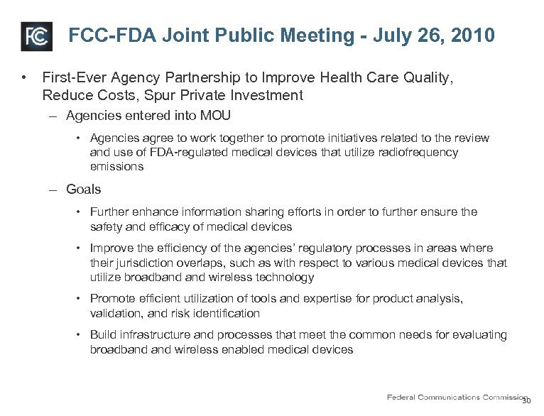 FCC-FDA Joint Public Meeting - July 26, 2010 • First-Ever Agency Partnership to Improve