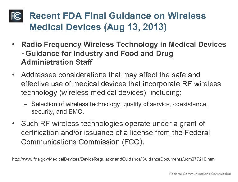Recent FDA Final Guidance on Wireless Medical Devices (Aug 13, 2013) • Radio Frequency