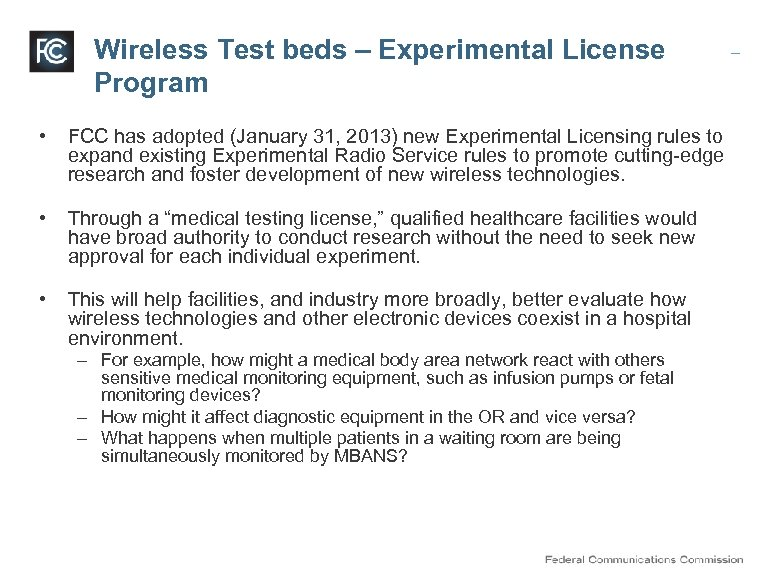 Wireless Test beds – Experimental License Program • FCC has adopted (January 31, 2013)