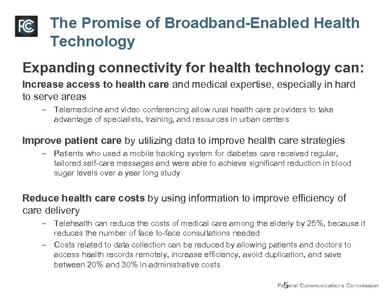 The Promise of Broadband-Enabled Health Technology Expanding connectivity for health technology can: Increase access
