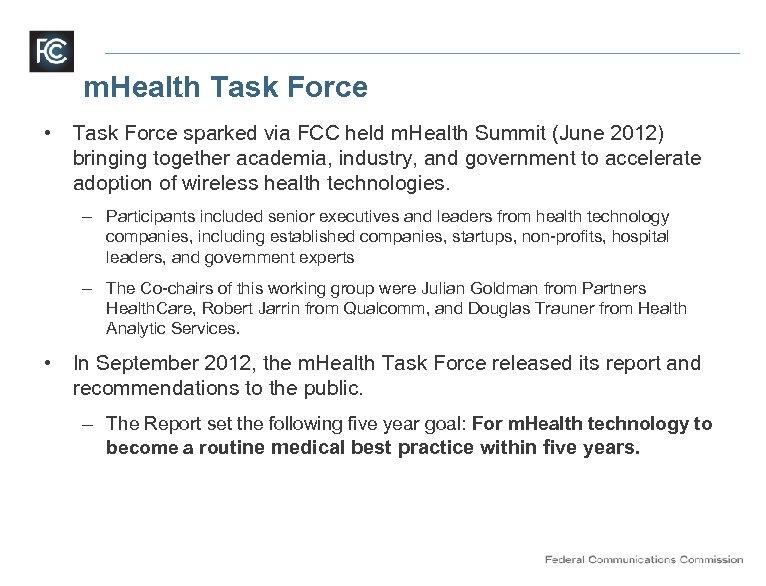 m. Health Task Force • Task Force sparked via FCC held m. Health Summit