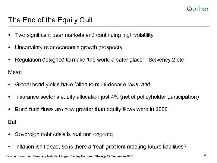 The End of the Equity Cult • Two significant bear markets and continuing high
