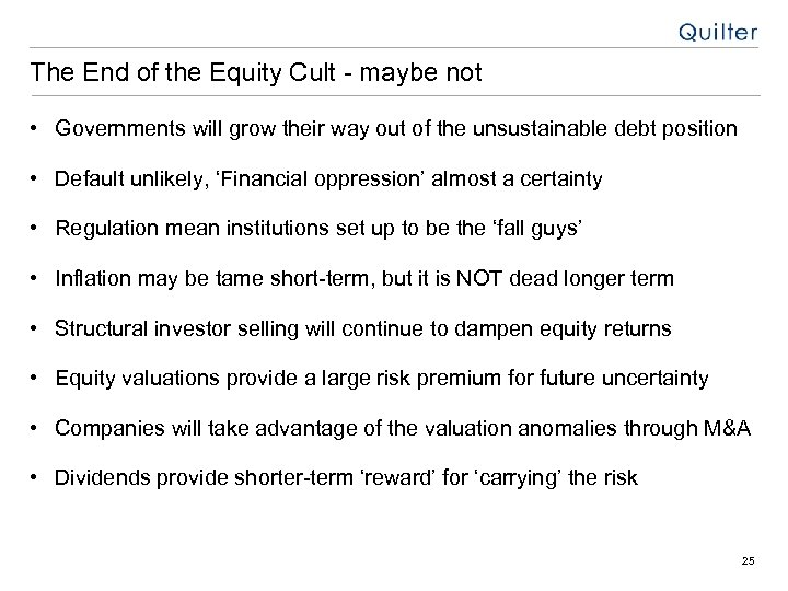 The End of the Equity Cult - maybe not • Governments will grow their