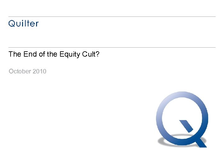 The End of the Equity Cult? October 2010