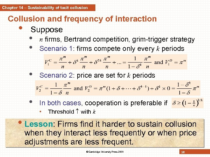 Chapter 14 – Sustainability of tacit collusion Collusion and frequency of interaction • Suppose