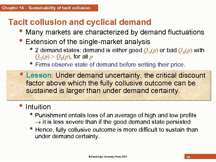 Chapter 14 – Sustainability of tacit collusion Tacit collusion and cyclical demand • Many