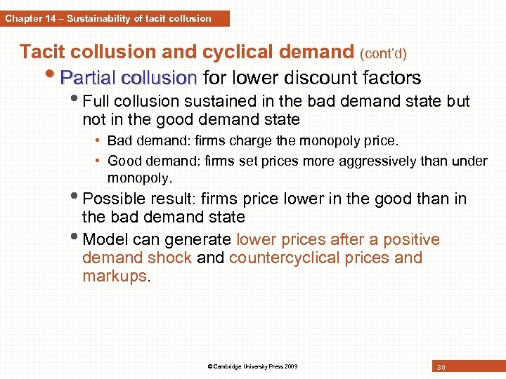 Chapter 14 – Sustainability of tacit collusion Tacit collusion and cyclical demand (cont'd) •