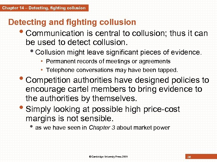 Chapter 14 – Detecting, fighting collusion Detecting and fighting collusion • Communication is central