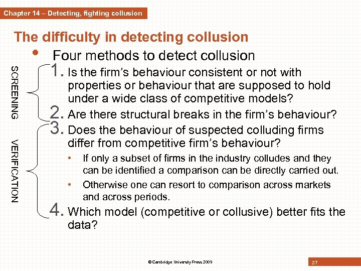 Chapter 14 – Detecting, fighting collusion The difficulty in detecting collusion • Four methods