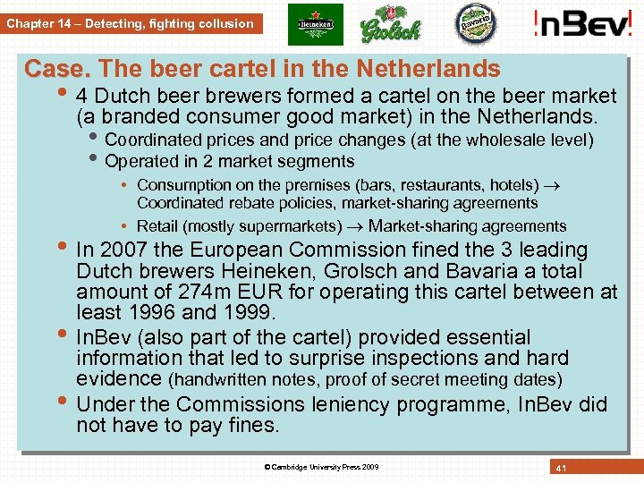 Chapter 14 – Detecting, fighting collusion Case. The beer cartel in the Netherlands •
