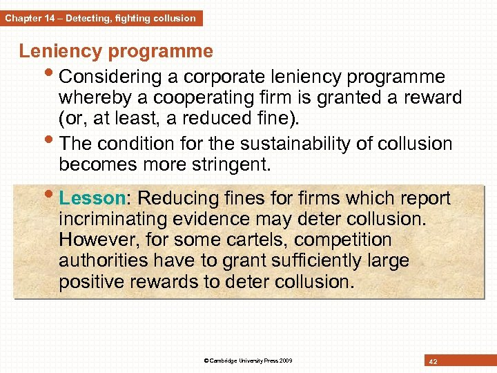 Chapter 14 – Detecting, fighting collusion Leniency programme • Considering a corporate leniency programme
