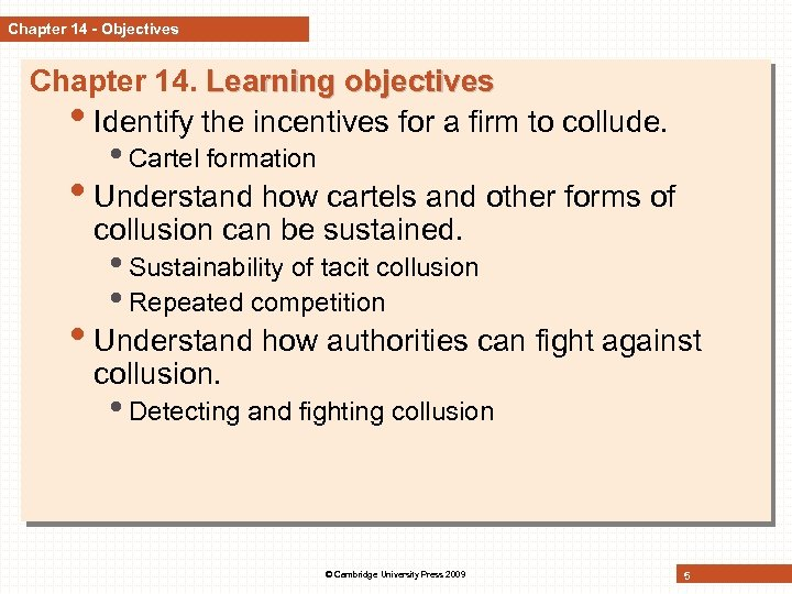Chapter 14 - Objectives Chapter 14. Learning objectives • Identify the incentives for a