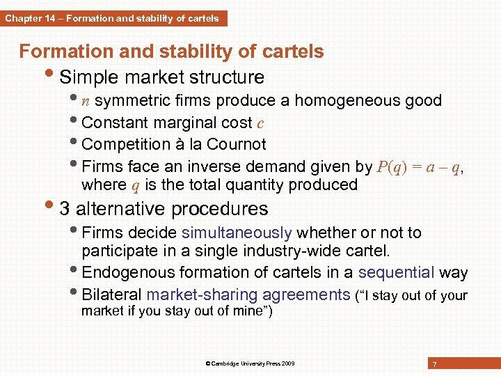 Chapter 14 – Formation and stability of cartels • Simple market structure • n