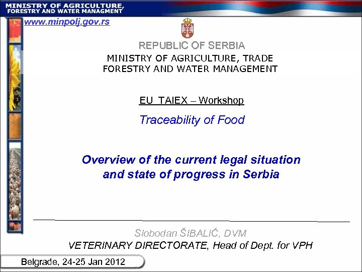 www. minpolj. gov. rs REPUBLIC OF SERBIA MINISTRY OF AGRICULTURE, TRADE FORESTRY AND WATER