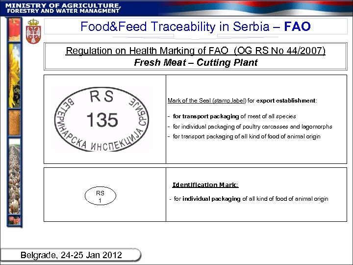 Food&Feed Traceability in Serbia – FAO Regulation on Health Marking of FAO (OG RS