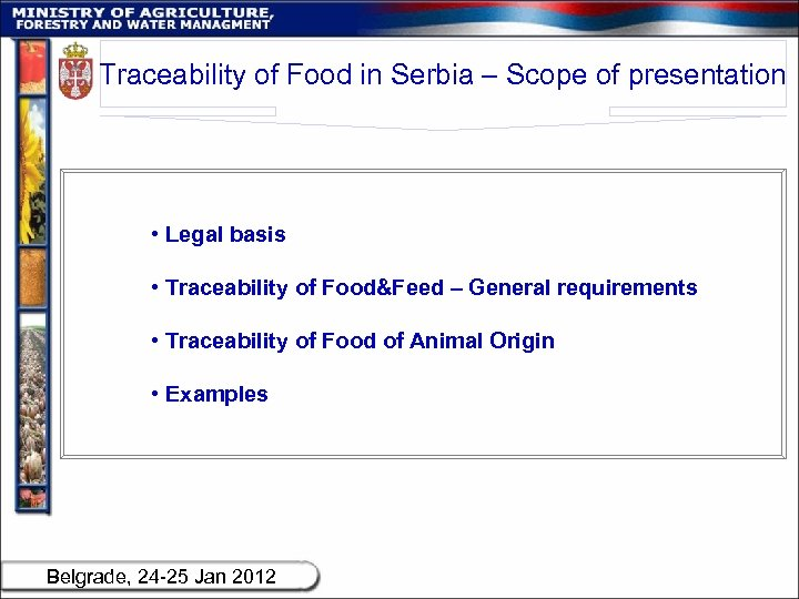 Traceability of Food in Serbia – Scope of presentation • Legal basis • Traceability
