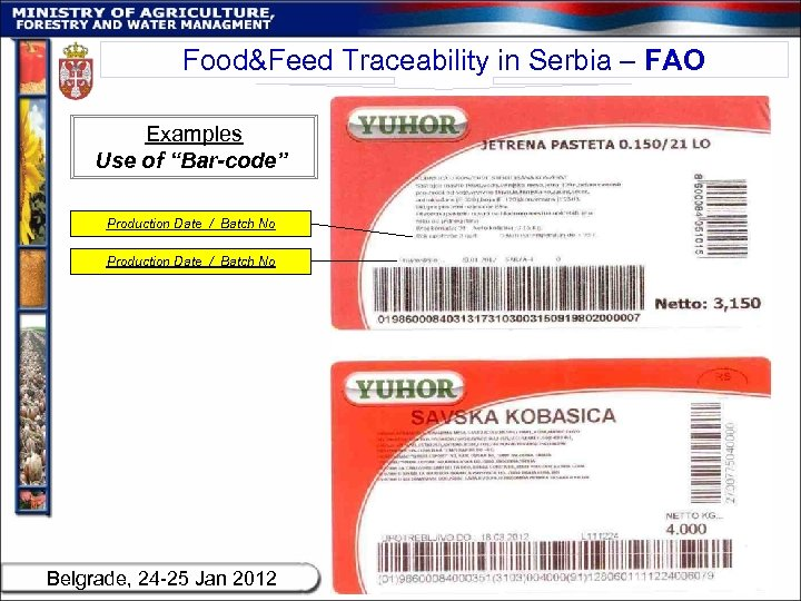 """Food&Feed Traceability in Serbia – FAO Examples Use of """"Bar-code"""" Production Date / Batch"""