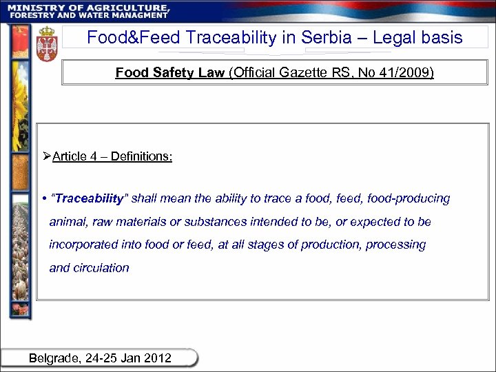 Food&Feed Traceability in Serbia – Legal basis Food Safety Law (Official Gazette RS, No