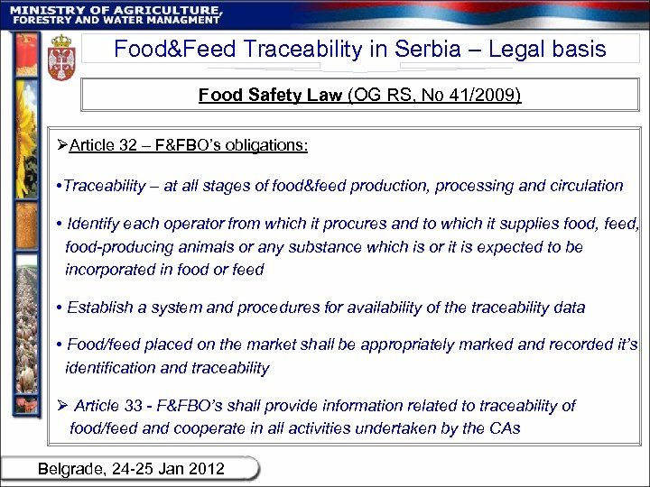 Food&Feed Traceability in Serbia – Legal basis Food Safety Law (OG RS, No 41/2009)