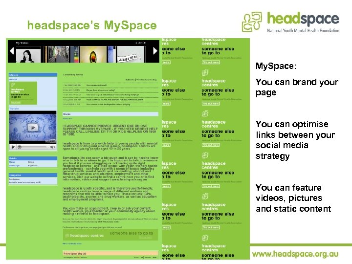 headspace's My. Space: You can brand your page You can optimise links between your