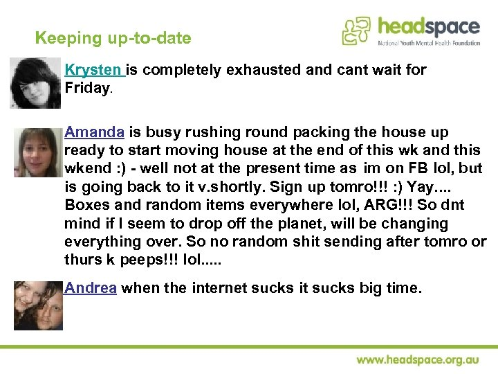 Keeping up-to-date Krysten is completely exhausted and cant wait for Friday. Amanda is busy
