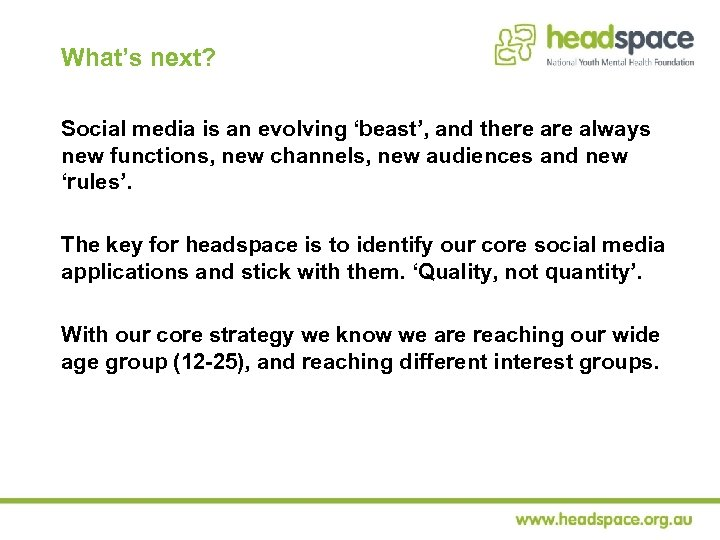 What's next? Social media is an evolving 'beast', and there always new functions, new