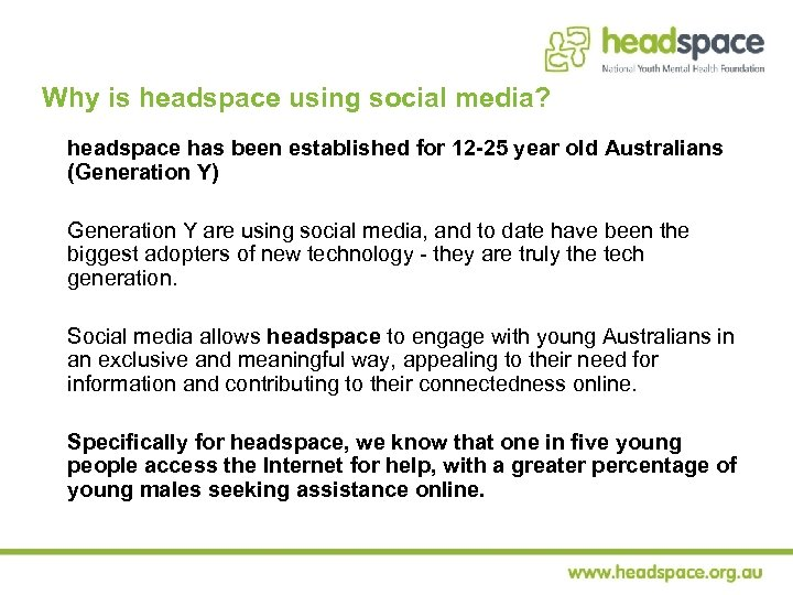 Why is headspace using social media? headspace has been established for 12 -25 year