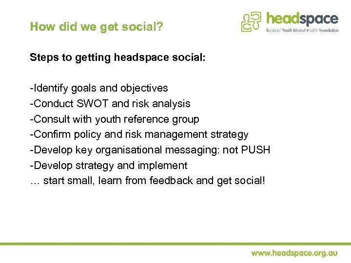 How did we get social? Steps to getting headspace social: -Identify goals and objectives