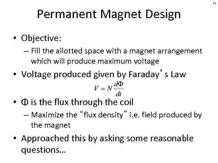 11 Permanent Magnet Design • Objective: – Fill the allotted space with a magnet