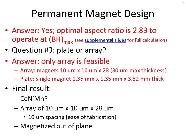 14 Permanent Magnet Design • Answer: Yes; optimal aspect ratio is 2. 83 to