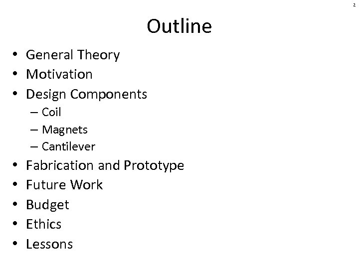 2 Outline • General Theory • Motivation • Design Components – Coil – Magnets