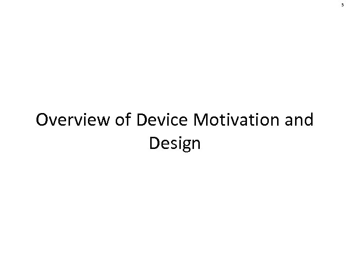 3 Overview of Device Motivation and Design