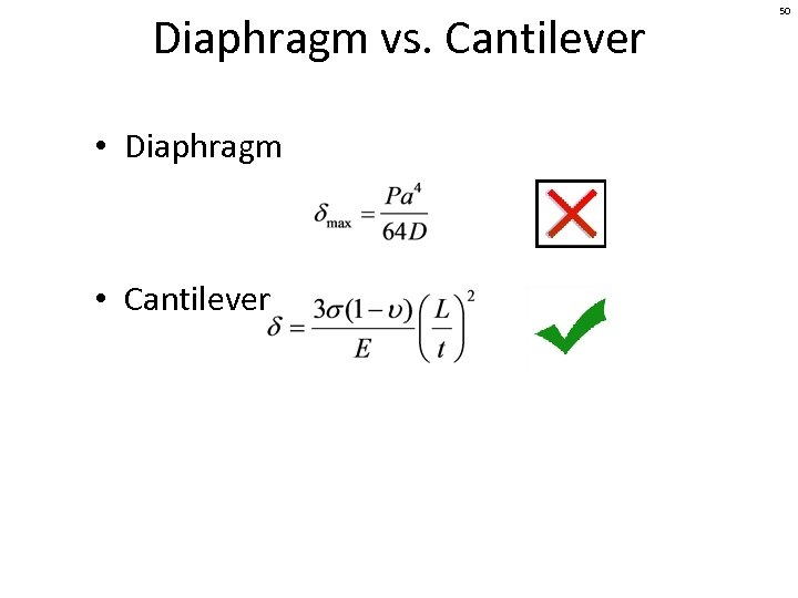 Diaphragm vs. Cantilever • Diaphragm • Cantilever 50