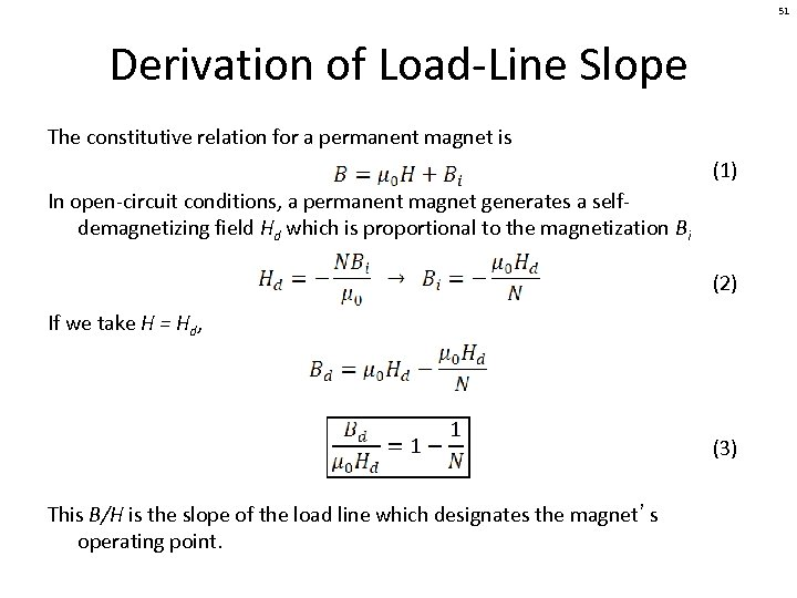 51 Derivation of Load-Line Slope The constitutive relation for a permanent magnet is (1)