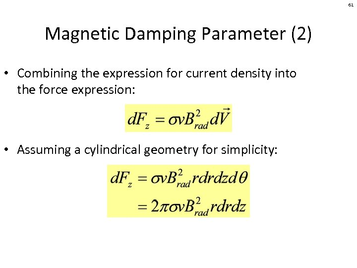 61 Magnetic Damping Parameter (2) • Combining the expression for current density into the