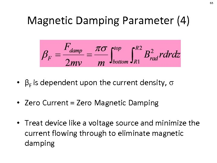 63 Magnetic Damping Parameter (4) • βF is dependent upon the current density, σ
