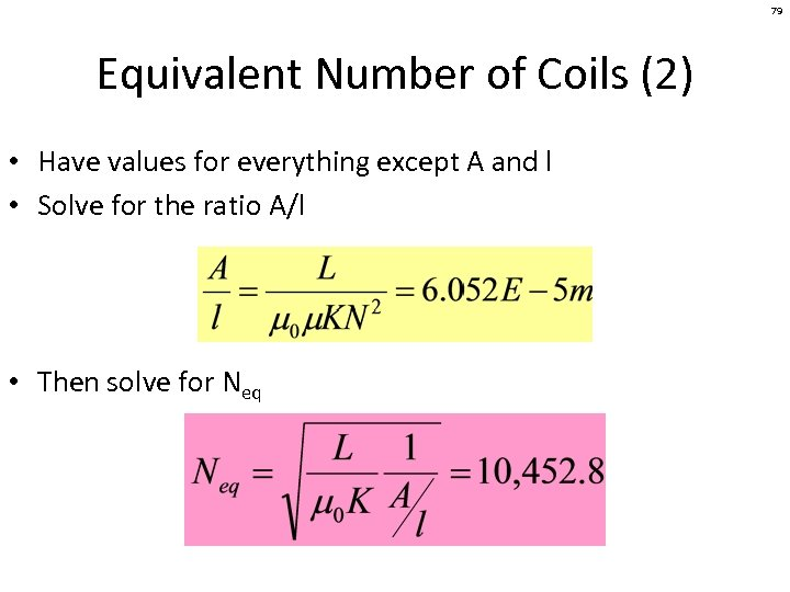 79 Equivalent Number of Coils (2) • Have values for everything except A and