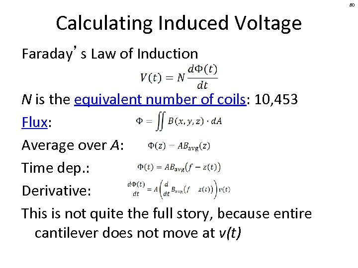 80 Calculating Induced Voltage Faraday's Law of Induction N is the equivalent number of