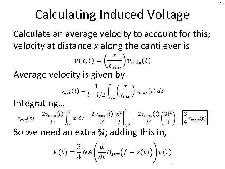81 Calculating Induced Voltage Calculate an average velocity to account for this; velocity at